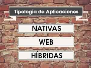 Nativas, web o híbridas